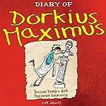 Diary of Dorkius Maximus | Tim Collins