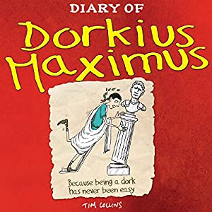 Diary of Dorkius Maximus Audiobook