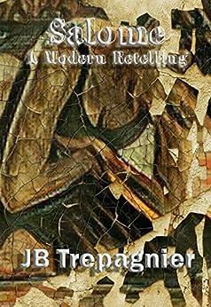 Salome: A Modern Retelling by [Trepagnier, JB]