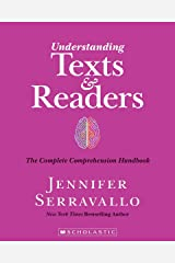 Understanding Texts and Readers: The Complete Comprehension Handbook Paperback