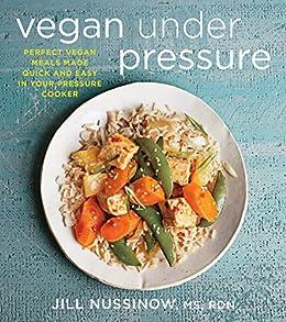 Vegan Under Pressure by [Nussinow, Jill]