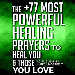 The +77 Most Powerful Healing Prayers to Heal You & Those You Love