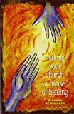 img - for Making Your Church a House of Healing by Michael Gemignani (2008-09-15) book / textbook / text book