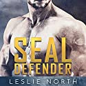 SEAL Defender: Brothers In Arms, Volume 1 Audiobook by Leslie North Narrated by Sean Patrick