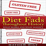 Diet Fads Throughout History: What Works and What Doesn't | Mathew Wilt