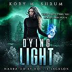 Dying Light: A Jesse Sullivan Novel | Kory M. Shrum
