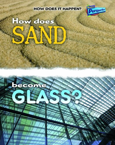 How Does Sand Become Glass? (How Does It Happen)