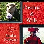 Cowboy & Wills: A Love Story | Monica Holloway