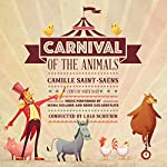 Carnival of the Animals | Camille Saint-Saëns,Camille Saint-Saëns - composer,Ogden Nash - libretto,Lalo Schifrin - composer