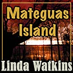 Mateguas Island: A Novel of Terror and Suspense: Mateguas Island, Book 1 | Linda Watkins