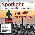 Spotlight Audio - The real New York. 10/2014: Englisch lernen Audio - Das echte New York Hörbuch von  div. Gesprochen von:  div.