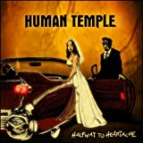 Halfway to Heartache by Human Temple (2012-02-28)