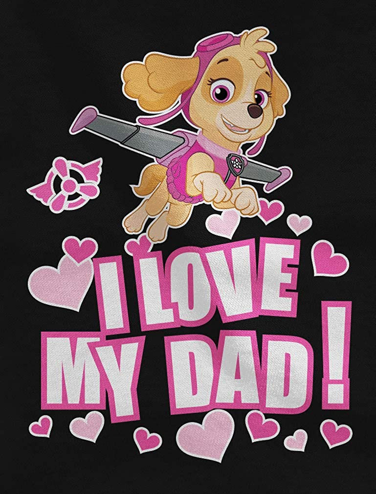 I Love My Dad Fathers Day Toddler//Kids Girls Fitted T-Shirt Paw Patrol Skye