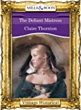 The Defiant Mistress by Claire Thornton front cover