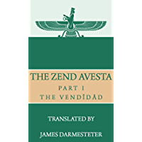 The Zend Avesta, Part I: The Vendîdâd