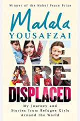 We Are Displaced: My Journey and Stories from Refugee Girls Around the World - From Nobel Peace Prize Winner Malala Yousafzai Paperback