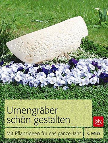 Urnengräber schön gestalten: Mit Pflanzideen für das ganze Jahr