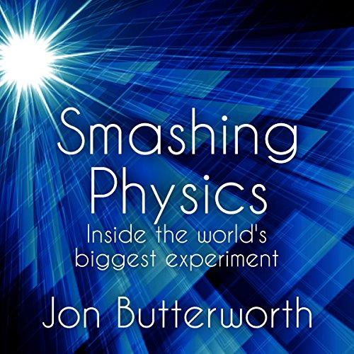Smashing Physics: Inside the Discovery of the Higgs Boson cover
