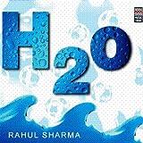 H2o by Rahul Sharma
