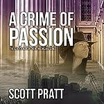 A Crime of Passion: Joe Dillard, Book 7 | Scott Pratt