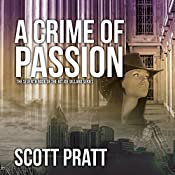 A Crime of Passion: Joe Dillard, Book 7 | Scott Pratt