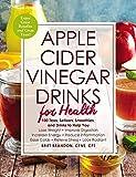 Apple Cider Vinegar Drinks for Health: 100