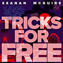 Tricks for Free: InCryptid, Book 7 Audiobook by Seanan McGuire Narrated by Emily Bauer
