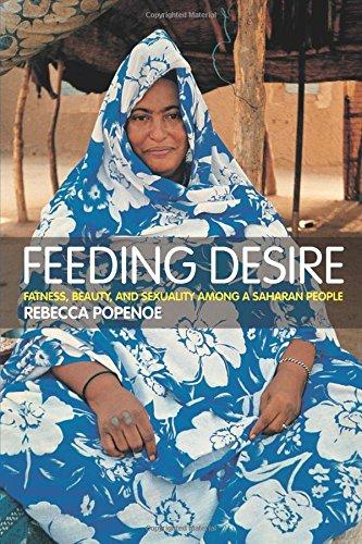Feeding Desire: Fatness, Beauty and Sexuality Among a Saharan People