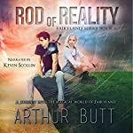 Rod of Reality: The Books of Fairyland, Book 1 | Arthur Butt