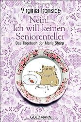 Nein! Ich will keinen Seniorenteller: Das Tagebuch der Marie Sharp - Hochwertig veredelte Geschenkausgabe