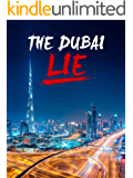 The Dubai Lie: A must read guide before moving to Dubai