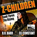 Z Children: The Rising Audiobook by Eli Constant, B. V. Barr Narrated by Johnny Mack