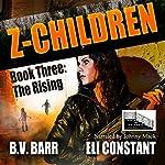 Z Children: The Rising | Eli Constant,B. V. Barr