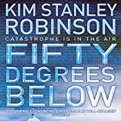 Fifty Degrees Below: Capital Trilogy, Book 2 | Kim Stanley Robinson