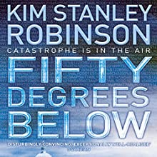 Fifty Degrees Below: Science in the Capital, Book 2 Audiobook by Kim Stanley Robinson Narrated by Peter Ganim, Kim Stanley Robinson