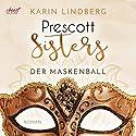 Der Maskenball (Prescott Sisters 1) Hörbuch von Karin Lindberg Gesprochen von: Eni Winter