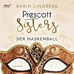 Der Maskenball (Prescott Sisters 1) | Karin Lindberg