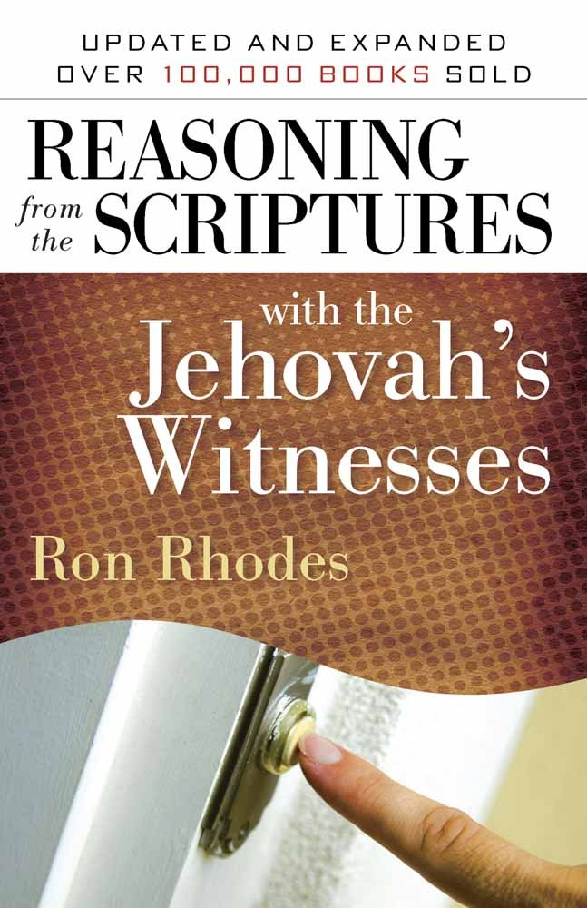 Reasoning From The Scriptures With Jehovahs Witnesses Ron Rhodes 9780736924511 Amazon Books