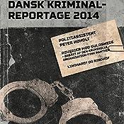 Røverier mod guldsmede - begået af den kriminelle organisation Pink Panther (Dansk Kriminalreportage 2014) | Peter Høholt