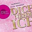 Dich nehm ich Hörbuch von Eliza Kennedy Gesprochen von: Yara Blümel