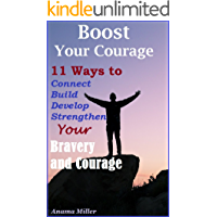 Boost Your Courage - Achieve Your Goals in Life
