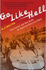 Go Like Hell: Ford, Ferrari, and Their Battle for Speed and Glory at Le Mans Paperback
