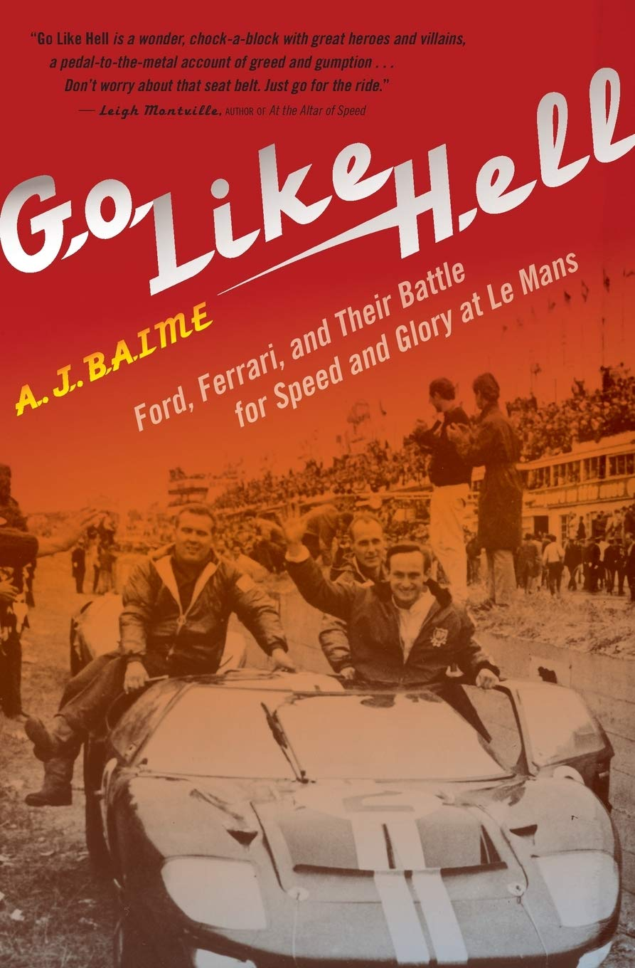 <strong>Go Like Hell: Ford, Ferrari, and Their Battle for Speed and Glory at Le Mans</strong>}