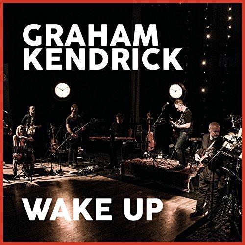 Graham Kendrick - Wake Up (2017)