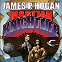 Martian Knightlife Audiobook by James P. Hogan Narrated by Vikas Adam