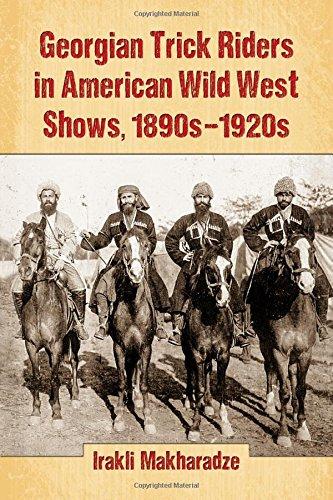 Georgian Trick Riders in American Wild West Shows, 1890s-1920s PDF