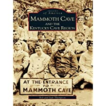 Mammoth Cave and the Kentucky Cave Region (Images of America)