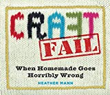 Image of CraftFail: When Homemade Goes Terribly Wrong