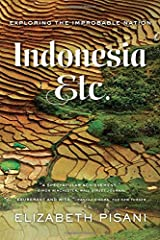 """""""A spectacular achievement and one of the very best travel books I have read."""" ―Simon Winchester, Wall Street JournalDeclaring independence in 1945, Indonesia said it would """"work out the details of the transfer of power etc. as soon as possib..."""