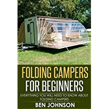 FOLDING CAMPERS FOR BEGINNERS: EVERYTHING YOU NEED TO KNOW ABOUT FOLDING CAMPERS